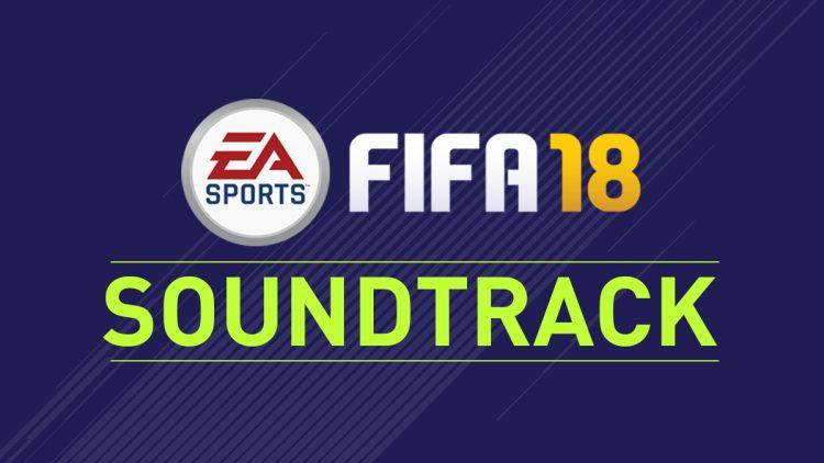Fifa 18 soundtrack